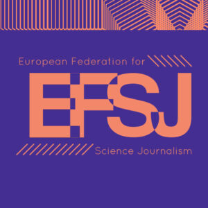 European Federation for Science Journalism EFSJ